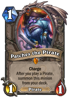 """Patches the Pirate costs one mana, and is a 1/1 Pirate card. The card text reads: """"Charge: After you play a Pirate, summon this minion from your deck."""""""