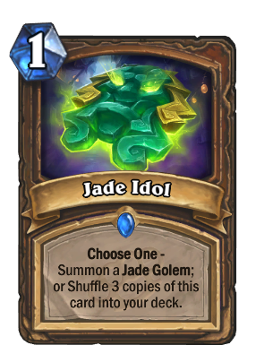 """Jade Idol costs one mana. The text reads: """"Choose One - Summon a Jade ZGolem; or Shuffle 3 copies of this card into your deck."""""""