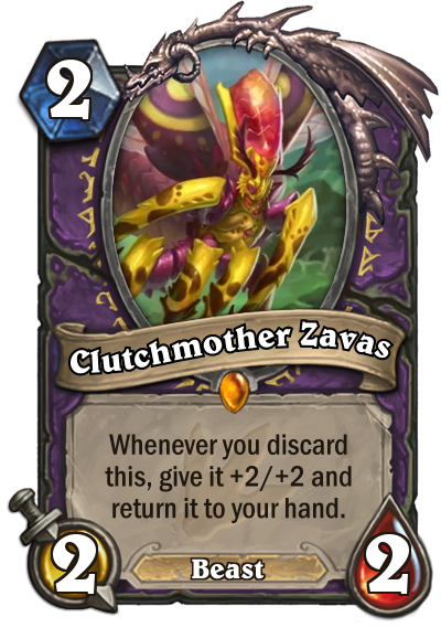 "Clutchmother Zavas is a two mana 2/2 Beast. The card text reads: ""Whenever you discard this, give it +2/+2 and return it to your hand."""