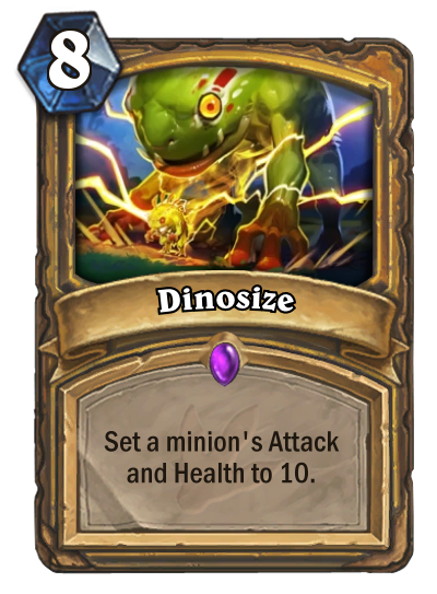 "Dinosize is a Spell that costs 8 mana. The card text reads: ""Set a minion's Attack and Health to 10."""