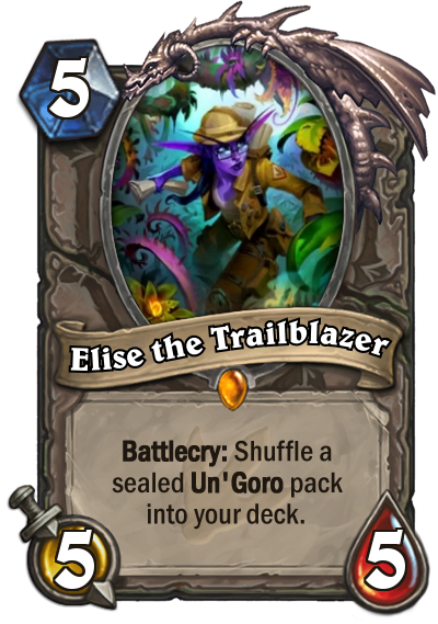 "Elise the Trailblazer is a 5/5 minion that costs 5 mana to play. The card text reads: ""Battlecry: Shuffle a sealed Un'Goro pack into your deck."""
