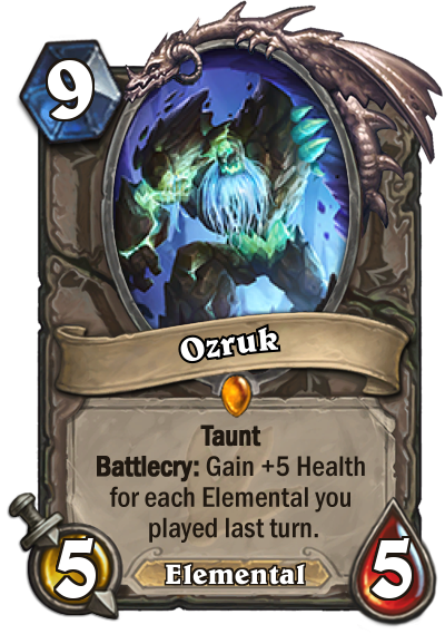 "Ozruk is a 5/5 Elemental that costs 9 mana to play. The card text reads: ""Taunt. Battlecry: Gain +5 Health for each Elemental you played last turn."""