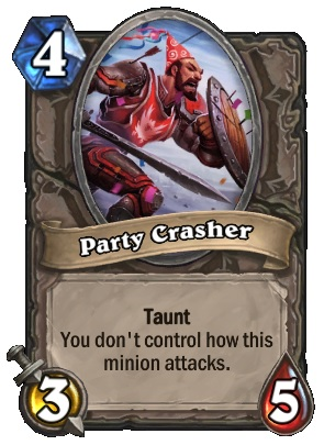 Party Crasher is a 3/5 with taunt and has, unfortunately, ruined Hearthstone's most recent Tavern Brawl.