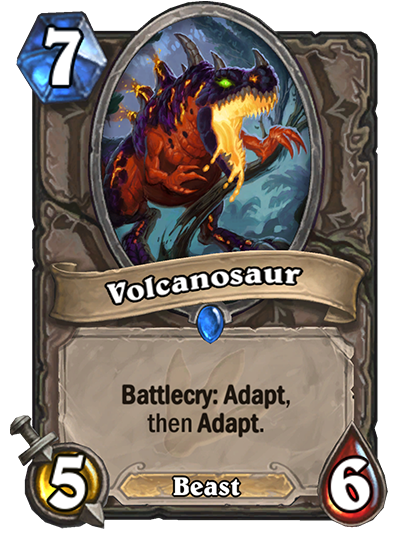 "Volcanosaur is a 5/6 Beast that costs seven mana to play. The card text reads: ""Battlecry: Adapt, then Adapt."""