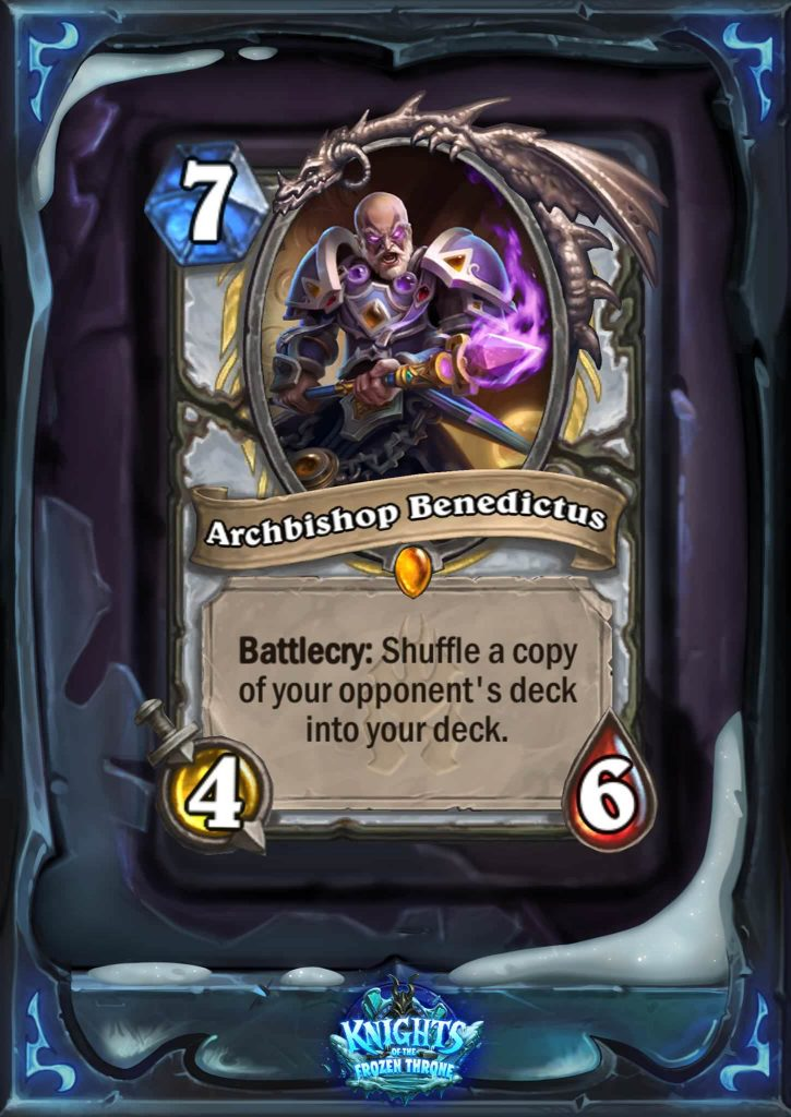 "Archbishop Benedictus is a seven mana 4/6. The card text reads: ""Battlecry: Shuffle a copy of your opponent's deck into your deck."""