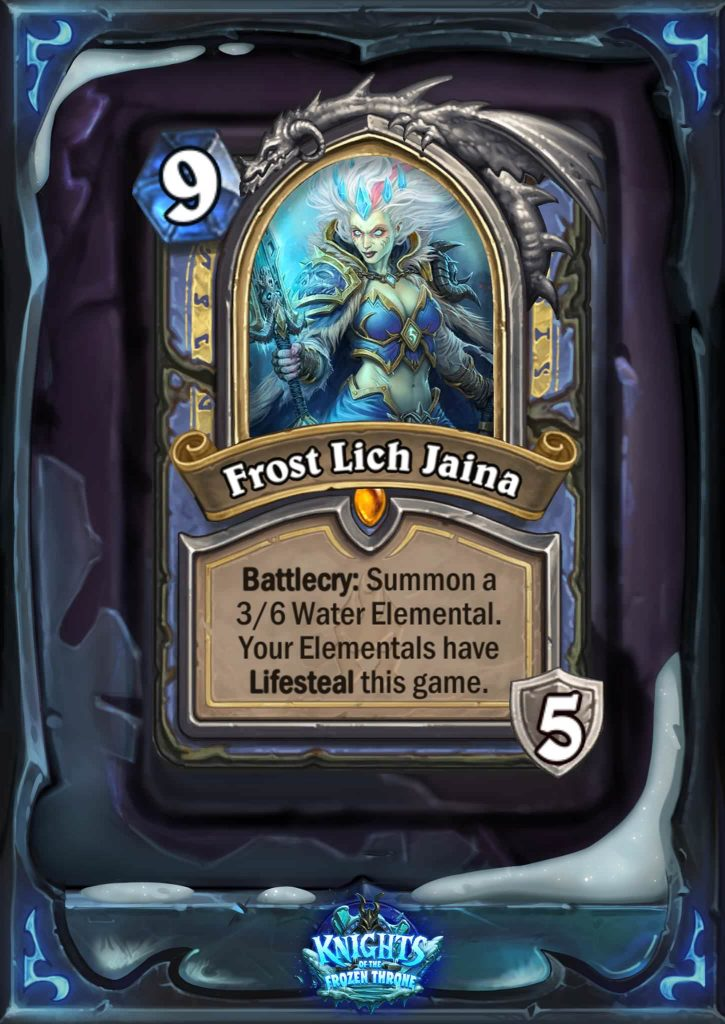 "Frost Lich Jaina is a nine mana Death Knight. The card text reads: ""Battlecry: Summon a 3/6 Water Elemental. Your Elementals have Lifesteal this game."""