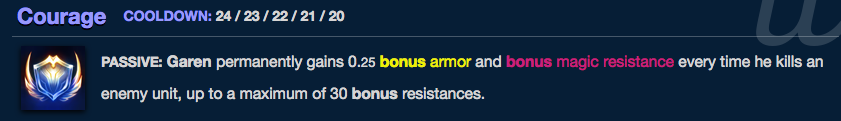 Garen's Courage passive permanently buffs his armor and magic resistance.