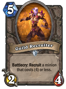 "Guild Recruiter is a five mana 2/4 minion. The card text reads: ""Battlecry: Recruit a minion that costs (4) or less."""