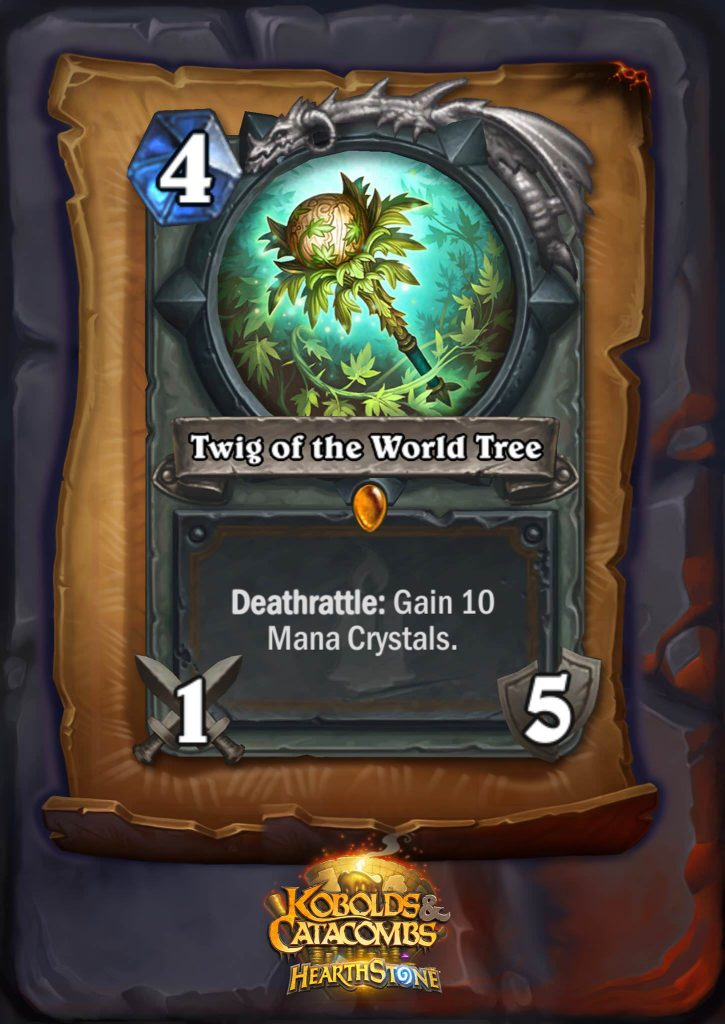 "Twig of the World Tree, one of the new Hearthstone legendaries in Kobolds and Catacombs, is a four mana 1/5 Druid weapon. The card text reads: ""Deathrattle: Gain 10 Mana Crystals."""